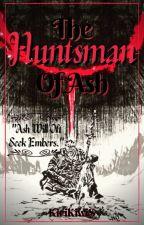 The Huntsman Of Ash (RWBY X Dark Souls) by KiriKiwiS