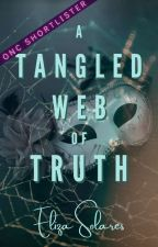 A Tangled Web of Truth   Complete (ONC 2021 Shortlister) by authorelizasolares