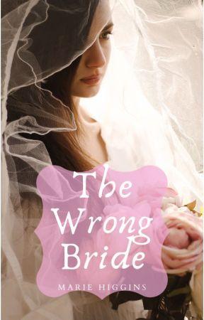 The Wrong Bride by MarieHiggins