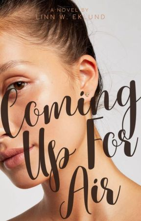 Coming Up For Air | June 2021 by -linnwrites