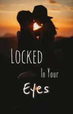 Locked In Your Eyes by _flames__