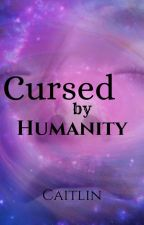 Cursed by Humanity by CaitRoseCo