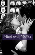 Mind over Matter by mcdreamyplsmcrailme
