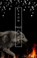 Snow Falls Hot by jimblejamblewriting
