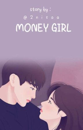MONEY GIRL✔ by 2nisaa