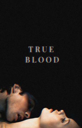 True Blood [18+] by JBHiddleston