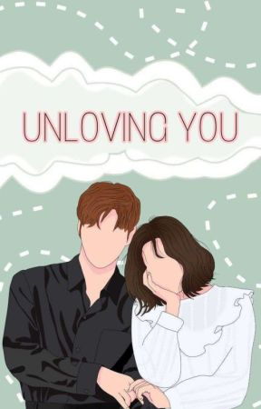 UNLOVING YOU by The_CLOUDY