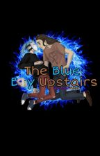 -•The Blue Boy Upstairs•-  by quackss_