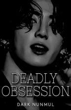 Deadly Obsession    JJK by darknunmul