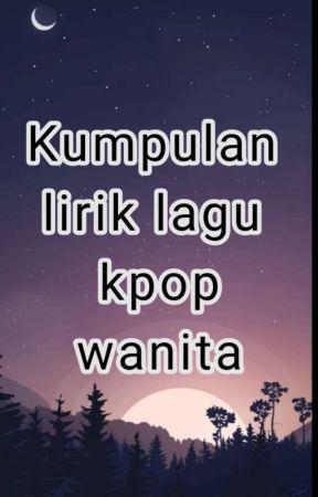 Kumpulan lirik lagu kpop wanita  by nurulasri825