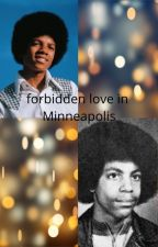 forbidden love in Minneapolis (Collaboration with Happygirl1973) by im_not_a_bad_bitch