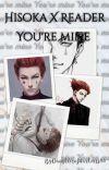 You're mine Pt 1  //Hisoka X Reader// ✔️  cover
