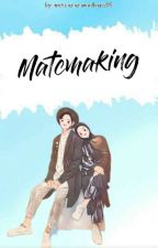 Matchmaking {On Going} by mutiararamadhani1710