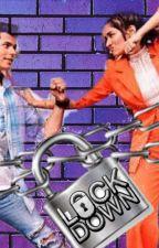 Lockdown- hate &  love story by _sidneet_is_love_