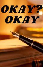 OKAY? OKAY by AnuradhaAjit