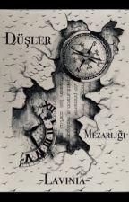Düşler Mezarlığı by EzgiOez