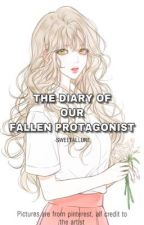 The Diary Of Our Fallen Protagonist by Sweetallure