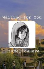 Waiting For You - Sasha Braus  X Reader by ItsMellowHere