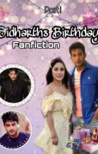 Sidharths Birthday 🎁🎉 (Completed) by Forever_sidnaaz_