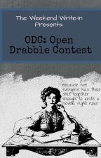 ODC: Open Drabble Contest by The_Weekend_Write-In