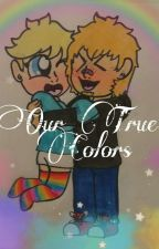 Our True Colors by Funny_In_Blue