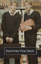 Shifting For Fred by TheWeasleysFirework