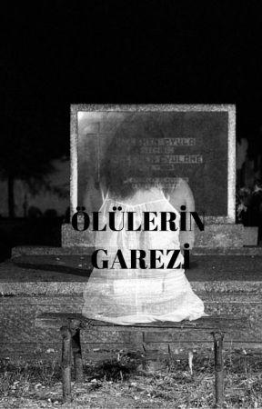 Ölülerin Garezi by mehmetshelby