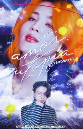 Com amor, Utopia  • jikook •  by kattsuomoki