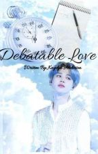 Debatable Love a Park Jimin FF by that_one_atiny