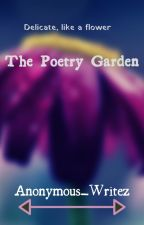 The Poetry Garden by Anonymous_Writez