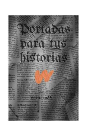 Portadas para tus historias by Urona186