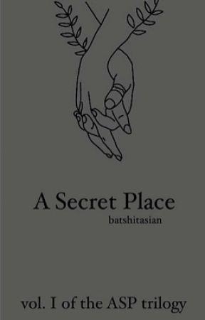 A Secret Place [DM] || Vol. I in the ASP Trilogy by batshitasian
