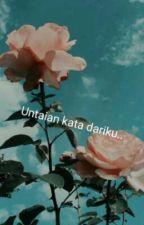 UNTAIAN KATA DARIKU by NurAfifah459