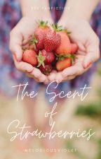 The Scent of Strawberries   Hybrid BTS x Reader by melodiousviolet