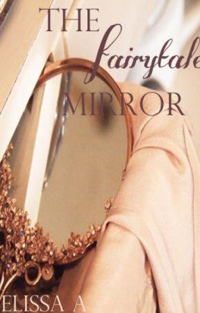 The Fairytale Mirror by MelissaAlburney