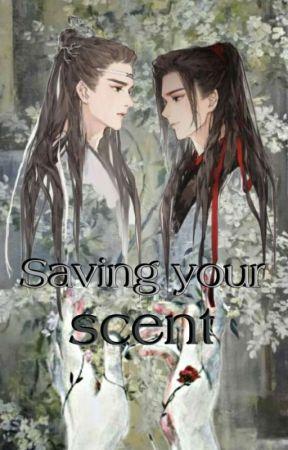 SAVING YOUR SCENT |WangXian| Omegaverse | by lianmaoli