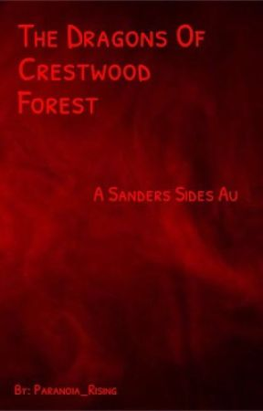 The Dragons Of Crestwood Forest    Sanders Sides by Paranoia_Rising