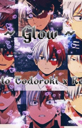 Glow || Shoto Todoroki x Reader by thatoneweebgurrl