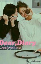 Dear,Diary || Jensoo Fanfiction by jade-ssie