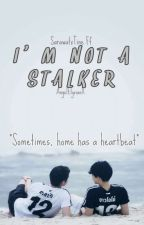 I'M NOT A STALKER! by AngelElysianx