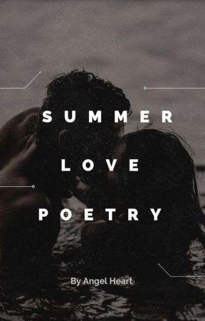 Summer Love Poetry  by AngelHeart444