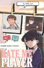 HATE ME, PLAYER | OIKAWA TOORU X READER by as_faye_xia