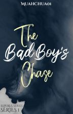 THE BAD BOY'S CHASE(On-going) by MuahChua01