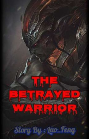 Naruto : The Betrayed Warrior by Luo_Yun