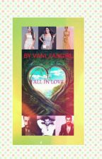 Fall In Love [ NEW VERSION ] SLOW UPDATE  by Vani_Fangirl