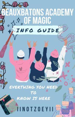 Introduction to Beauxbatons Academy of Magic | Info Guide by iiNotZoeyii