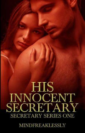 His Innocent Secretary (Secretary Series #1) by mindfreaklessly