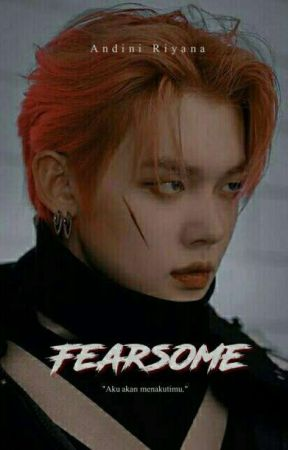 Fearsome | TXT by ANDINI-RIYANA