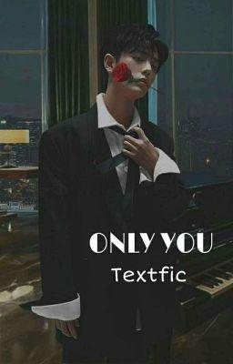 Đọc truyện [Tiêu Chiến texific]  Only You