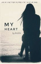 My Heart  by anisha_sidneet
